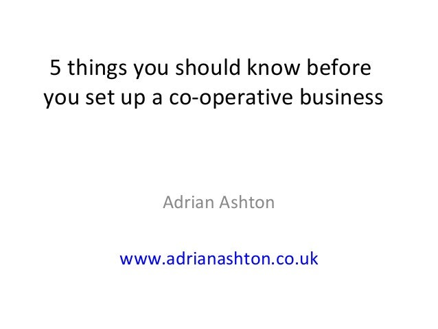 5 things you should know before you set up a co-operative business Adrian Ashton www.adrianashton.co.uk