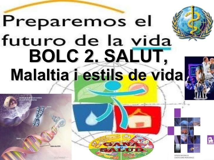 BOLC 2. SALUT,  Malaltia i estils de vida