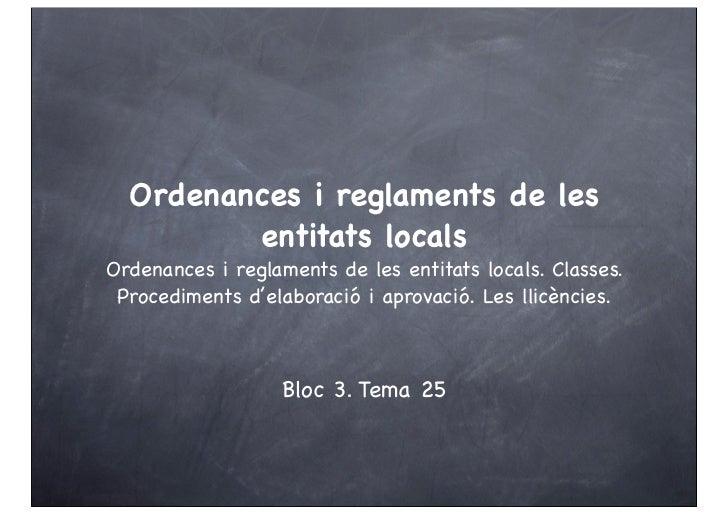 Ordenances i reglaments de les         entitats localsOrdenances i reglaments de les entitats locals. Classes. Procediment...