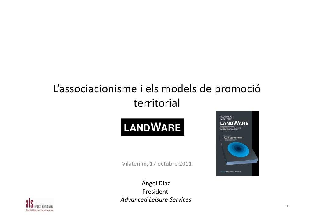 L'associacionisme i els models de promoció                territorial              LANDWARE             Vilatenim, 17 octu...