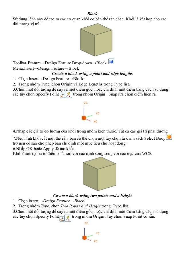 BlockSử dụng lệnh này để tạo ra các cơ quan khối cơ bản thể rắn chắc. Khối là kết hợp cho cácđối tượng vị trí.Toolbar:Feat...