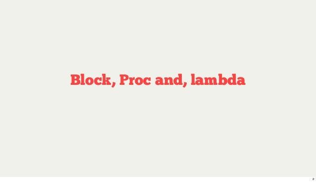Ruby : Block, Proc and, lambda