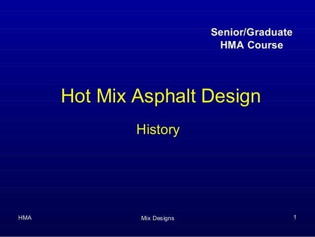 Senior/Graduate                             HMA Course      Hot Mix Asphalt Design              HistoryHMA           Mix D...