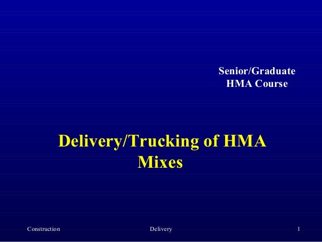 Senior/Graduate                                 HMA Course           Delivery/Trucking of HMA                     MixesCon...