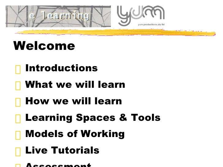 Welcome   <ul><li>Introductions </li></ul><ul><li>What we will learn </li></ul><ul><li>How we will learn </li></ul><ul><li...