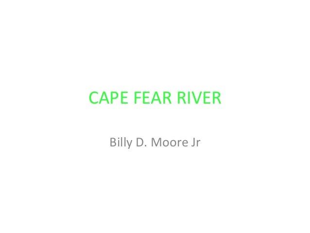 CAPE FEAR RIVER  Billy D. Moore Jr