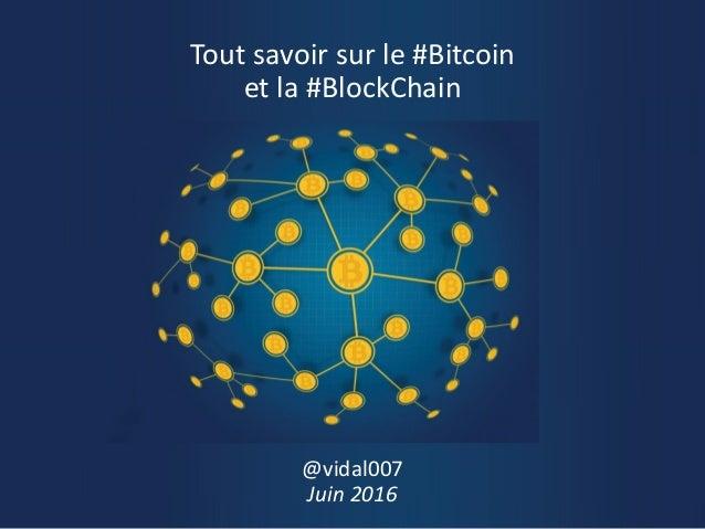 Tout savoir sur le #Bitcoin et la #BlockChain @vidal007 Juin 2016