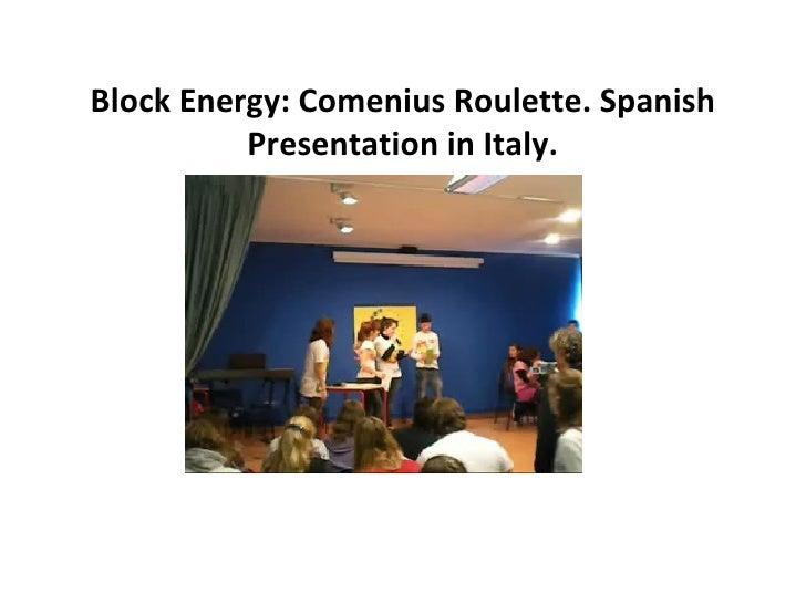 Block Energy Comenius Roulette Spanish Presentation In Italy