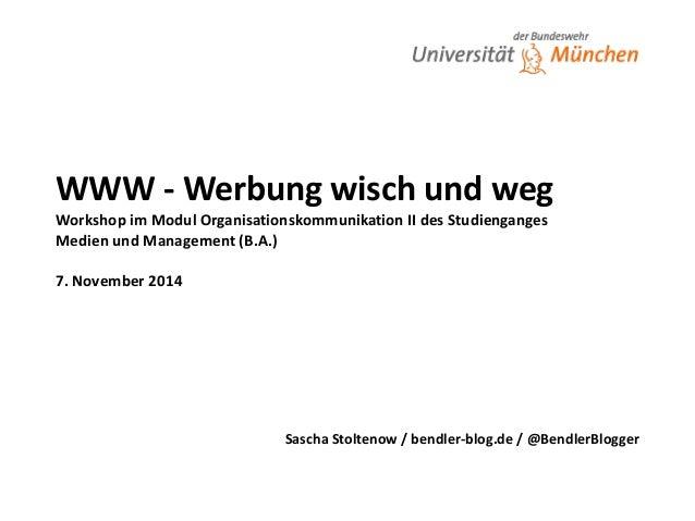 WWW  -‐  Werbung  wisch  und  weg  Workshop  im  Modul  Organisationskommunikation  II  des  Studienganges  Medien  und  ...