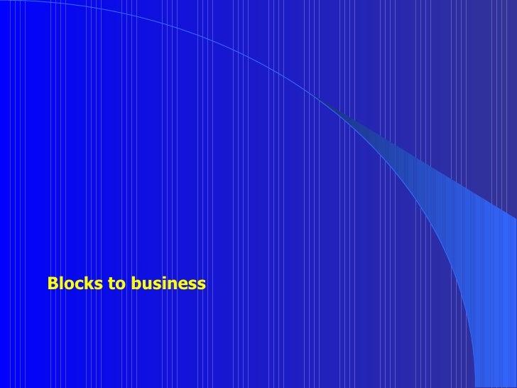 Blocks To Business