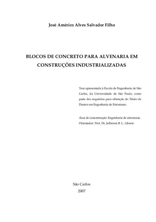 José Américo Alves Salvador Filho BLOCOS DE CONCRETO PARA ALVENARIA EM CONSTRUÇÕES INDUSTRIALIZADAS Tese apresentada à Esc...