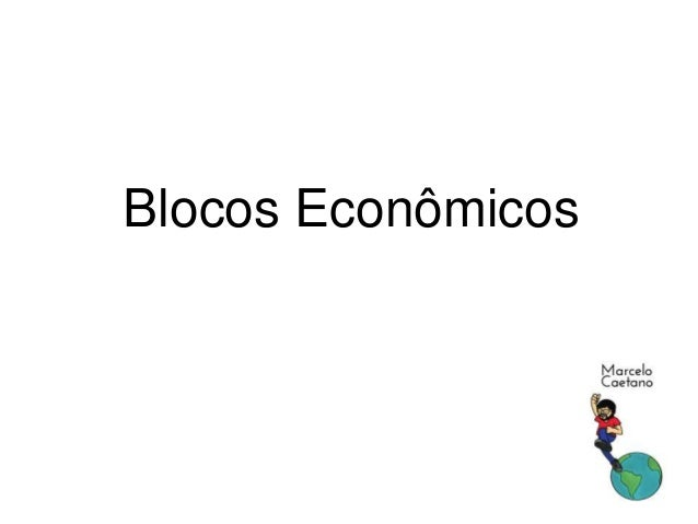 Blocos Econômicos Marcelo Caetano