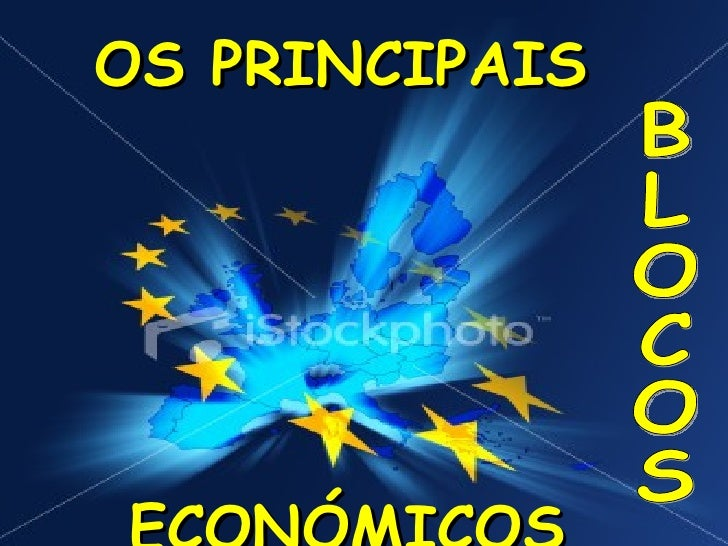 OS PRINCIPAIS BLOCOS ECONÓMICOS