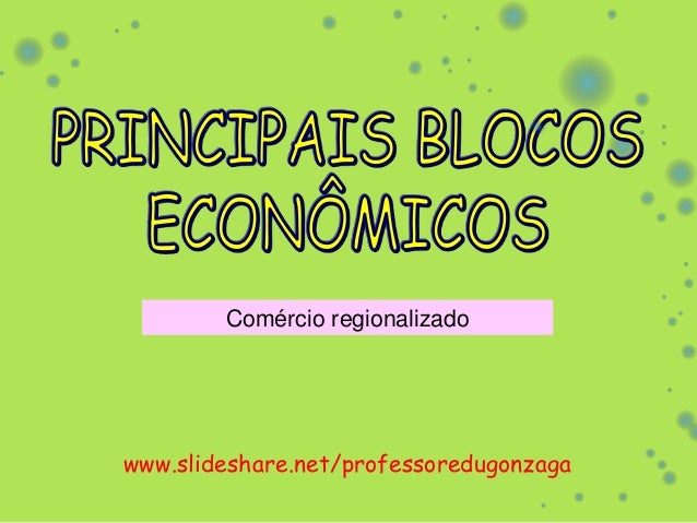 www.slideshare.net/professoredugonzaga Comércio regionalizado