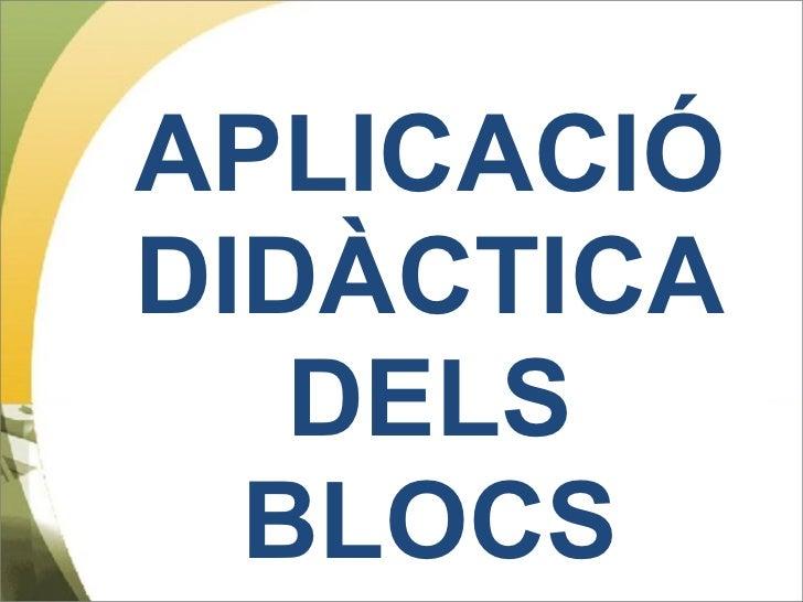Aplicació didàctica dels blocs