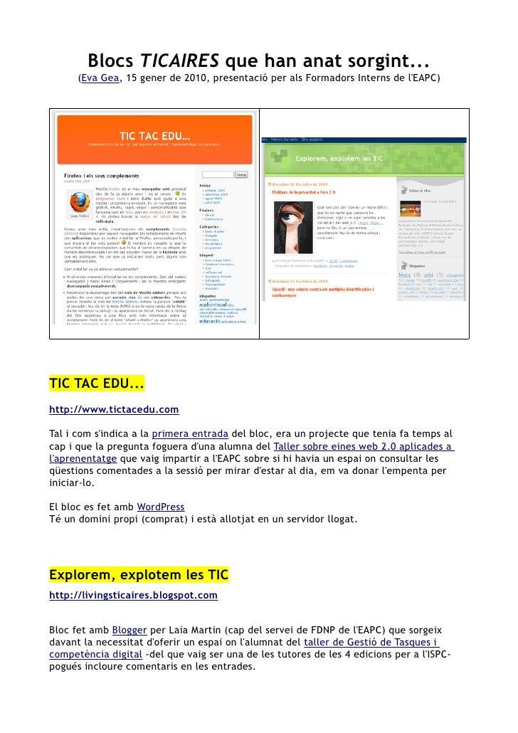 Blocs TICAIRES que han anat sorgint...       (Eva Gea, 15 gener de 2010, presentació per als Formadors Interns de l'EAPC) ...