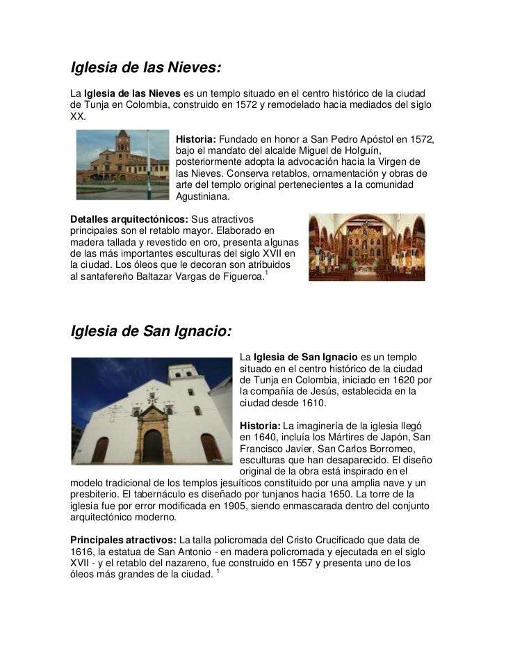 Iglesia de las Nieves:La Iglesia de las Nieves es un templo situado en el centro histórico de la ciudadde Tunja en Colombi...