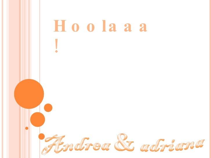 Hoolaaa!