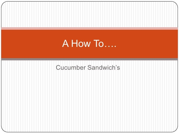 Cucumber Sandwich's