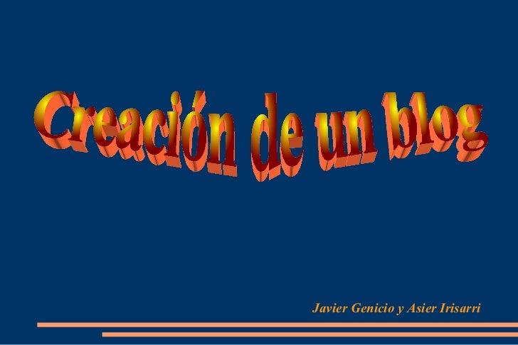 Javier Genicio y Asier Irisarri Creación de un blog