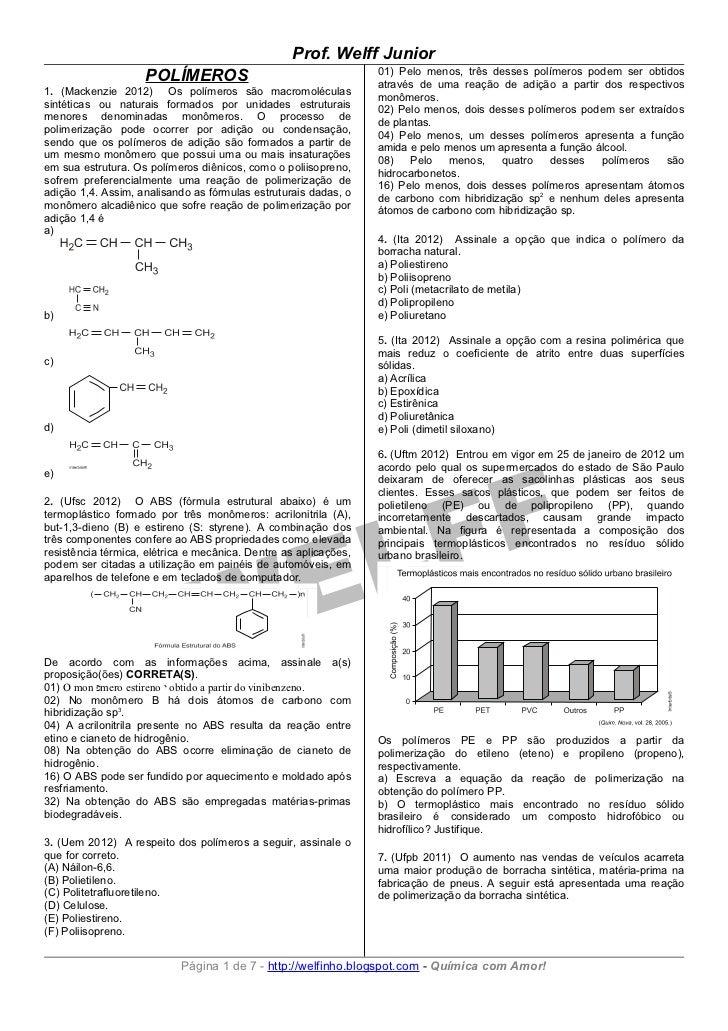 Prof. Welff Junior                                                                  01) Pelo menos, três desses polímeros ...