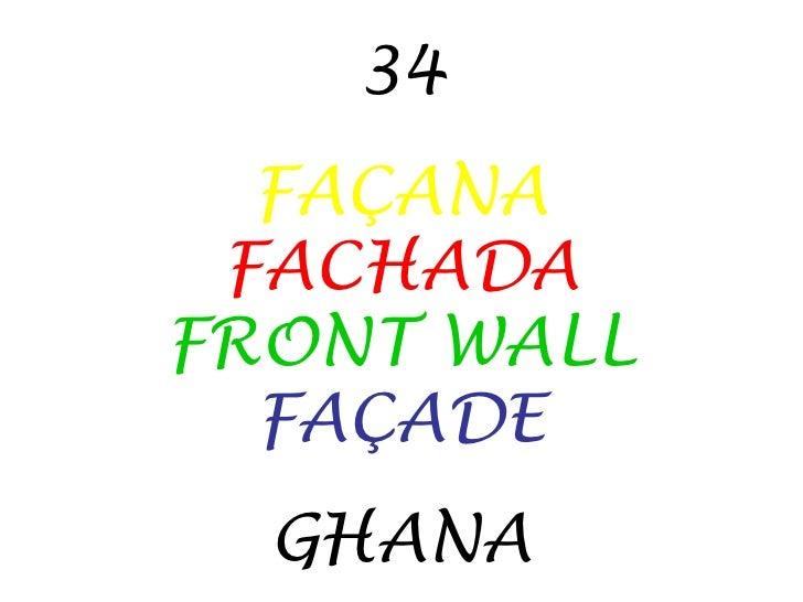 34 FAÇANA FACHADA FRONT WALL FAÇADE GHANA