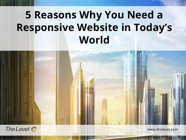 5 Reasons Why You Need a Responsive Website in Today's World  www.thelevel.com