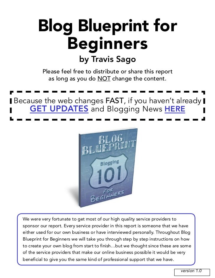 Blog Blueprint for            Beginners                             by Travis Sago           Please feel free to distribut...