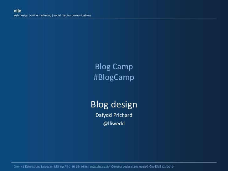 Blog Camp#BlogCamp<br />Blog design<br />Dafydd Prichard<br />@lliwedd<br />