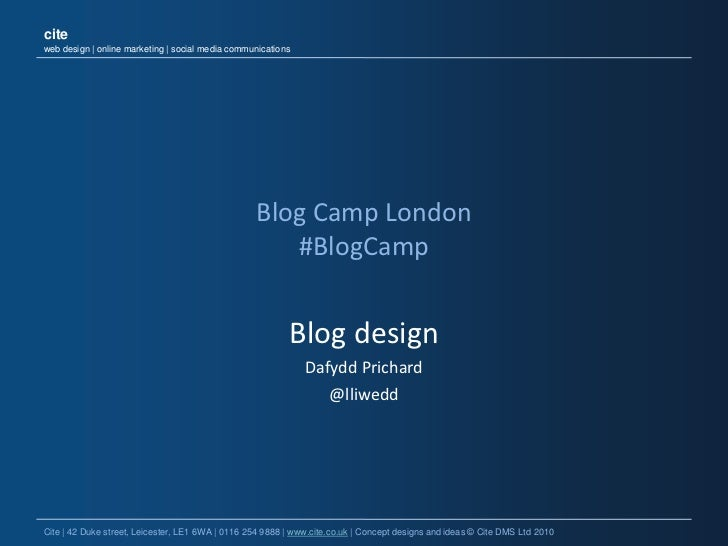 Blog Camp London#BlogCamp<br />Blog design<br />Dafydd Prichard<br />@lliwedd<br />