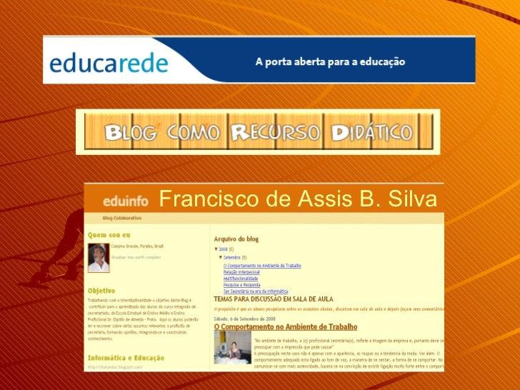 Francisco de Assis B. Silva