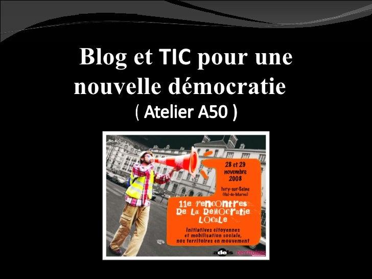 Blog et  TIC  pour une nouvelle démocratie