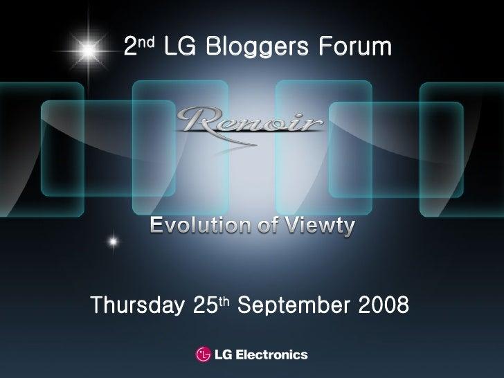 2 nd  LG Bloggers Forum Thursday 25 th  September 2008