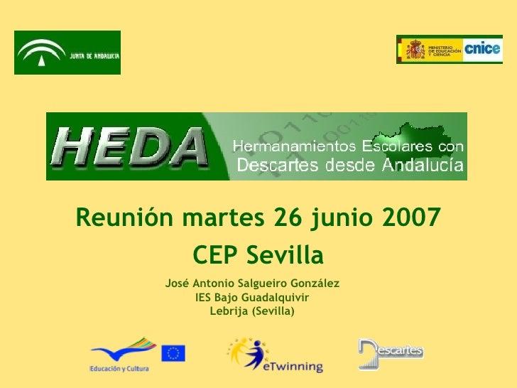 Reunión martes 26 junio 2007 CEP Sevilla José Antonio Salgueiro González IES Bajo Guadalquivir Lebrija (Sevilla)