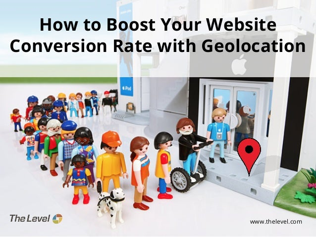 How to Boost Your Website Conversion Rate with Geolocation  www.thelevel.com