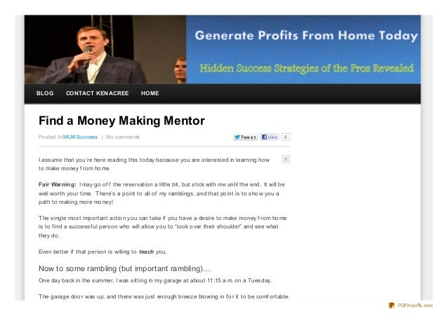 BLOG       CONTACT KEN ACREE              HOMEFind a Money Making MentorPosted In MLM Success   No comments               ...
