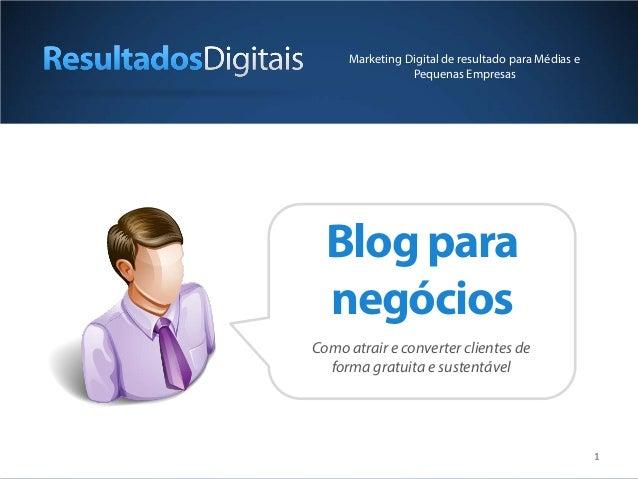 11 Blogpara negócios Como atrair e converter clientes de forma gratuita e sustentável Marketing Digital de resultado para ...