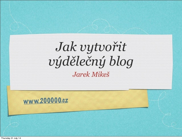 Jak vytvořit výdělečný blog (200000.cz)