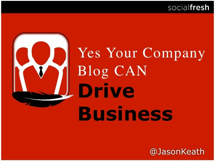 Yes Your Company Blog CAN Drive Business