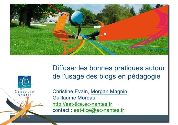 Utilisation des TCS en informatique     Diffuser les bonnes pratiques autour     de lusage des blogs en pédagogie     Chri...