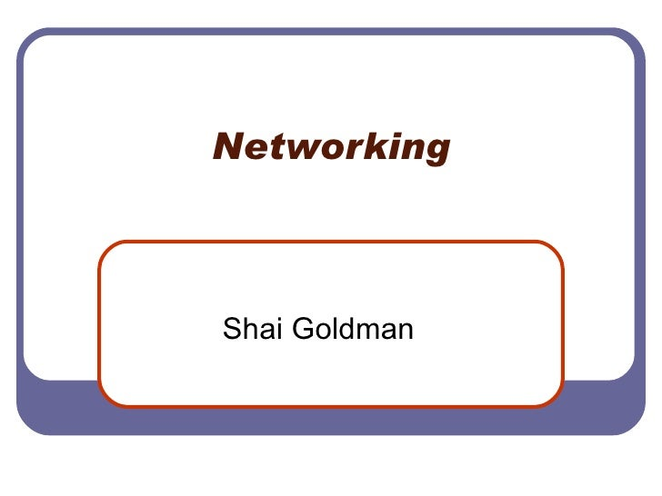 Networking Shai Goldman