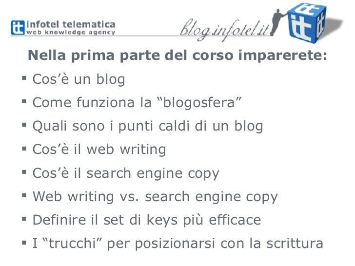 """<ul><li>Cos'è un blog </li></ul><ul><li>Come funziona la """"blogosfera"""" </li></ul><ul><li>Quali sono i punti caldi di un blo..."""