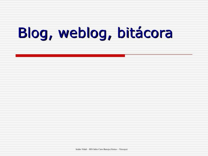 Blog, weblog, bitácora