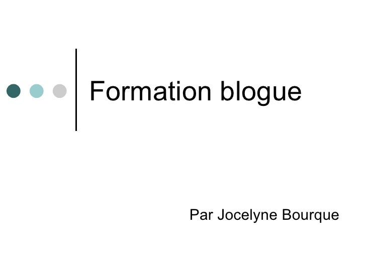 Formation blogue Par Jocelyne Bourque