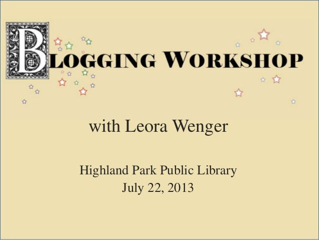 with Leora Wenger Highland Park Public Library July 22, 2013