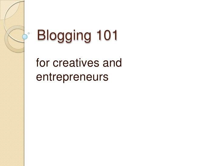 Blogging 101 for creatives and entrepreneurs