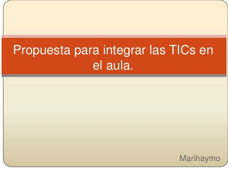 Integración de las TICs en el aula