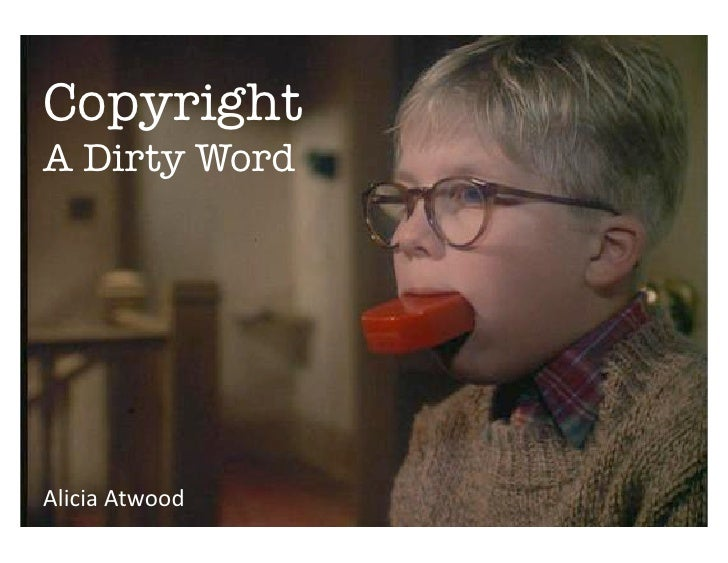 Copyright A Dirty Word             Copyright–ADirtyWord                    AliciaAtwood     AliciaAtwood