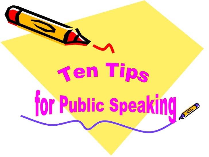 for Public Speaking Ten Tips