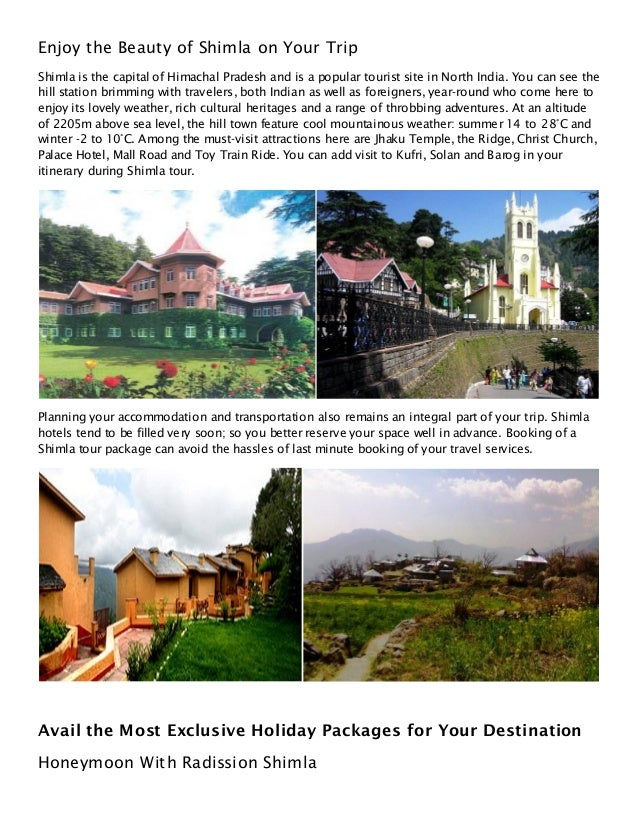Enjoy the Beauty of Shimla on Your TripShimla is the capital of Himachal Pradesh and is a popular tourist site in North In...